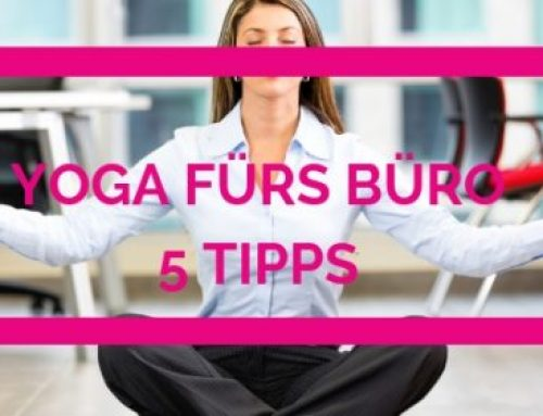 Yoga fürs Büro – 5 Tipps