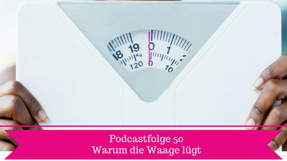 Die Waage - Podcast Folge 50