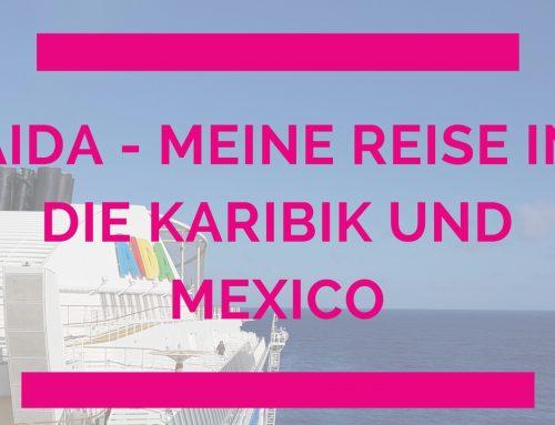 AIDA Karibik und Mexico – Meine Reise Part 1