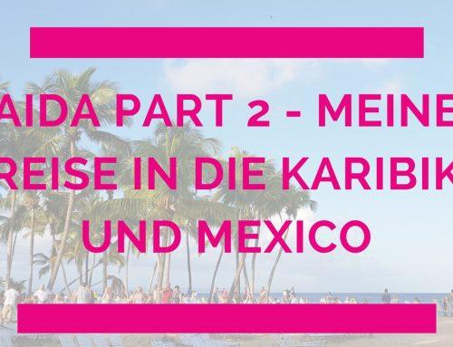 AIDA Karibik und Mexico – Meine Reise Part 2