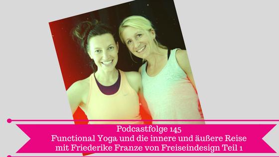 Functional Yoga und die innere und äußere Reise mit Friederike Franze von Freiseindesign