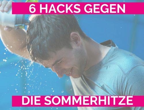 6 Hacks gegen die Sommerhitze