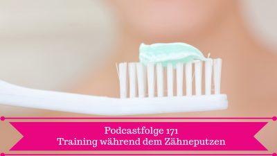 Training während dem Zähneputzen