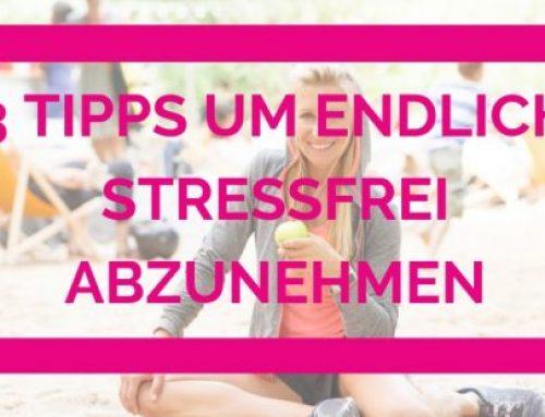 Abnehmen ohne Stress – 3 Tipps