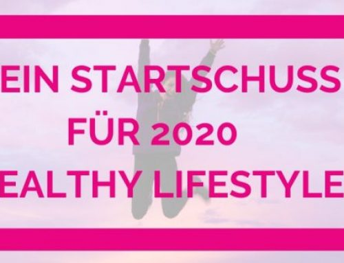 So startest du 2020 endlich durch in Sachen Healthy Lifestyle