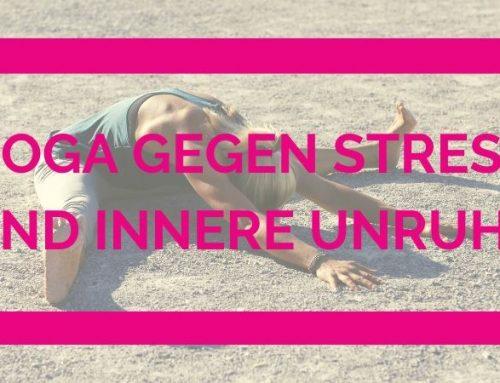 Yoga gegen Stress und Anspannung
