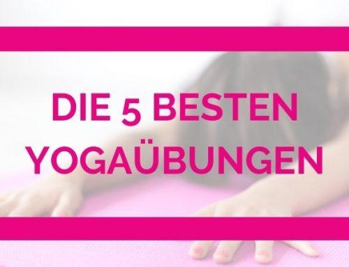 Die 5 besten Yogaübungen für ein fittes und entspanntes Leben